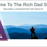 Building A Foundation For Wealth – Rich Dad Summit